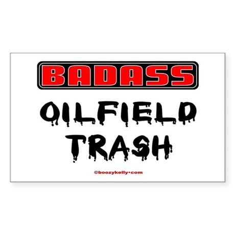 Badass Oilfield Trash Rectangle Sticker