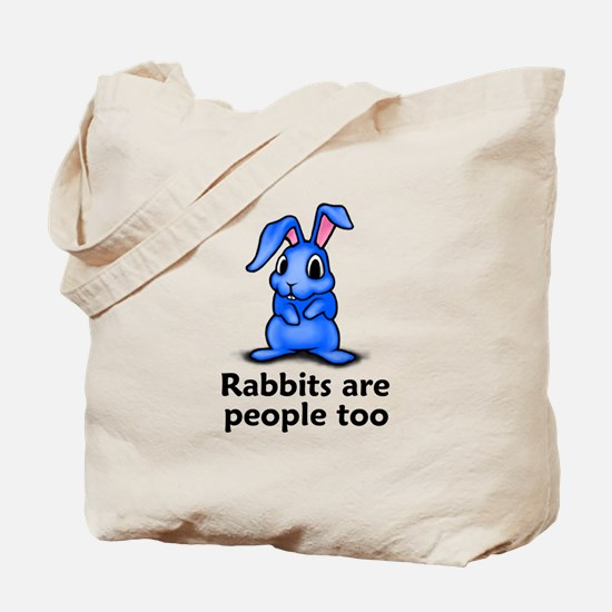 Rabbits Are People Too Tote Bag