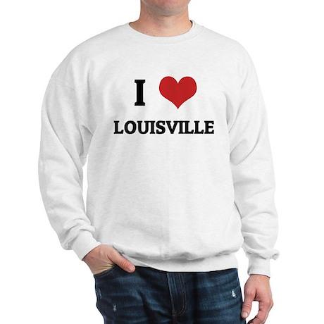CafePress  - I Love Louisville Sweatshirt