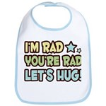 I'm Rad, You're Rad Bib