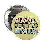 I'm Rad, You're Rad Button