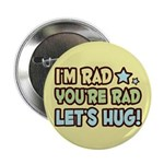 """I'm Rad, You're Rad 2.25"""" Button (100 pack)"""