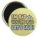 """I'm Rad, You're Rad 2.25"""" Magnet (100 pack)"""