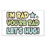 I'm Rad, You're Rad Rectangle Sticker