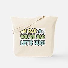 I'm Rad, You're Rad Tote Bag