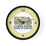I'm Rad, You're Rad Wall Clock