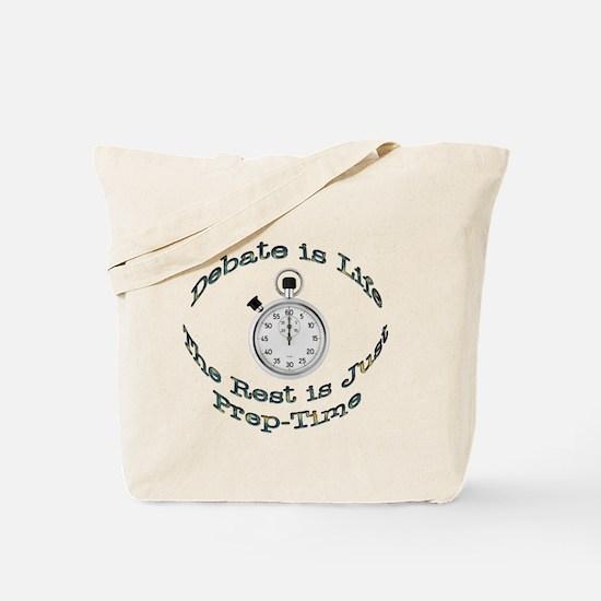 Debate is Life Tote Bag