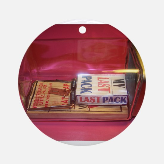 MY LAST PACK of CIGARETTES Ornament (Round)