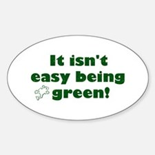 It isn't easy being green! Oval Decal