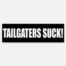 Tailgaters Suck!
