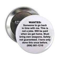 """Wanted: Time Travel 2.25"""" Button"""