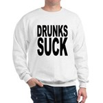 Drunks Suck Sweatshirt
