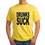 Drunks Suck Yellow T-Shirt