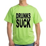 Drunks Suck Green T-Shirt