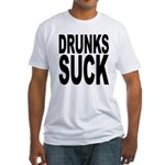 Drunks Suck Fitted T-Shirt
