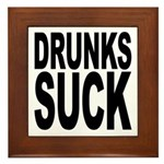 Drunks Suck Framed Tile