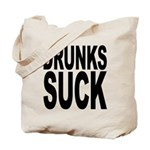 Drunks Suck Tote Bag
