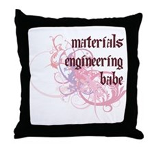 Materials Engineering Babe Throw Pillow