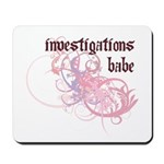 Investigations Babe Mousepad