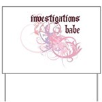 Investigations Babe Yard Sign