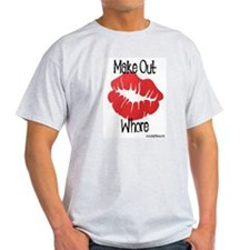 Make Out Whore! Ash Grey T-Shirt