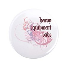 """Heavy Equipment Babe 3.5"""" Button (100 pack)"""