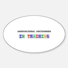 Agricultural Auctioneer In Training Oval Decal
