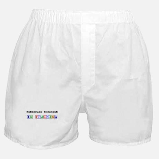 Aerospace Engineer In Training Boxer Shorts