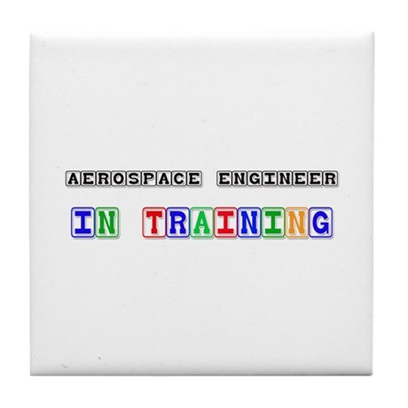 Aerospace Engineer In Training Tile Coaster