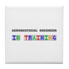 Aeronautical Engineer In Training Tile Coaster