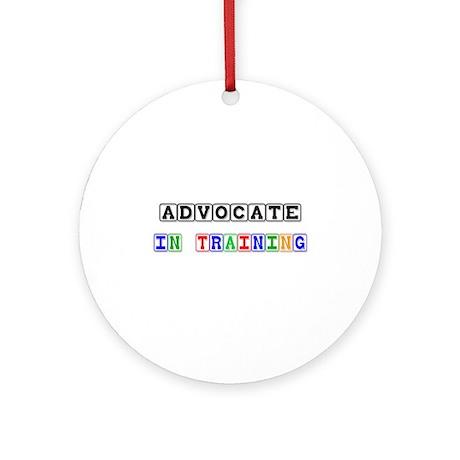 Advocate In Training Ornament (Round)