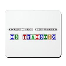 Advertising Copywriter In Training Mousepad