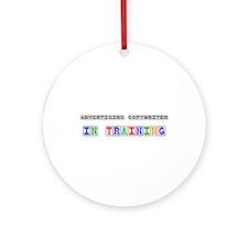 Advertising Copywriter In Training Ornament (Round