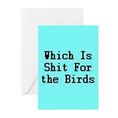 Which Is Shit For the Birds Greeting Cards (Pk of