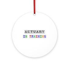 Actuary In Training Ornament (Round)