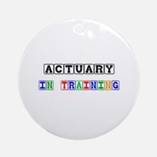 Actuary In Training Ornament (Round)