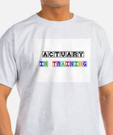 Actuary In Training T-Shirt