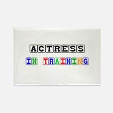 Actress In Training Rectangle Magnet
