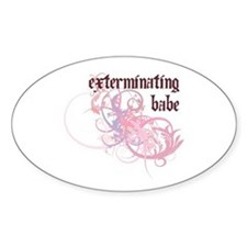 Exterminating Babe Oval Stickers