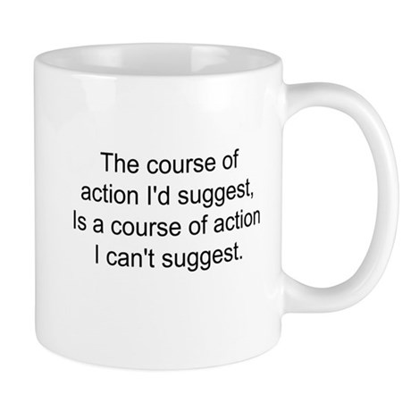 The Course of Action... Mug