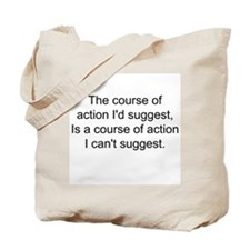 The Course of Action... Tote Bag