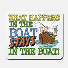 STAYS IN THE BOAT Mousepad
