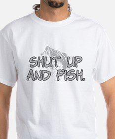 Shut up and fish. Shirt