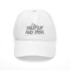 Shut up and fish. Baseball Cap