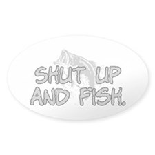 Shut up and fish. Decal