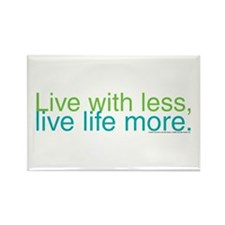 Live with less Rectangle Magnet