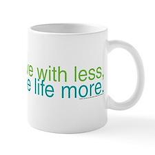 Live with less Mug