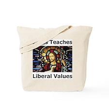 Jesus Teaches Liberal Values Tote Bag