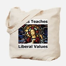 Jesus Teaches Liberal Values Tote Bag