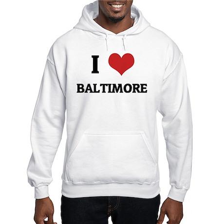 I Love Baltimore Hooded Sweatshirt